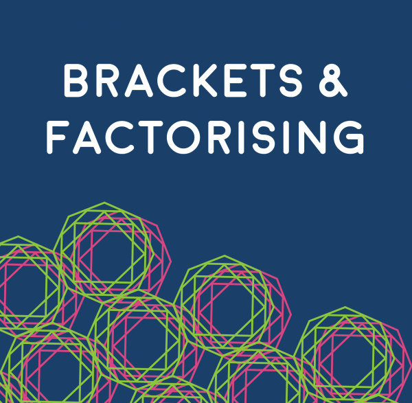Brackets and Factorising
