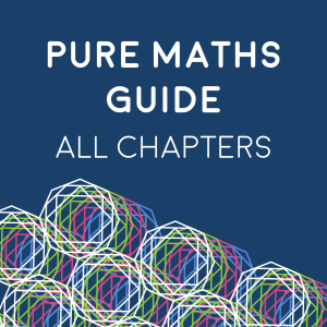 Pure Maths Guide All Chapters